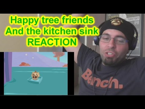Happy tree friends And the kitchen sink REACTION