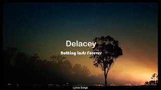 Gambar cover Delacey - Nothing Lasts Forever (Lyrics)
