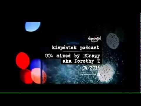kispéntek podcast #004 by BCrazy aka Dorothy T