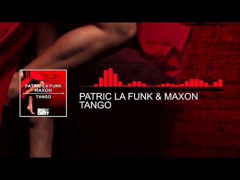 Patric La Funk & Maxon - Tango (Original Mix) [Big & Dirty Recordings]