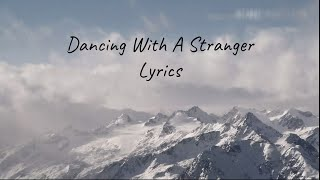 Dancing With A Stranger Sam Smith Lyrics With Normani Video