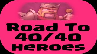 Road To 40/40 Heroes (Ep. #5) - Clash Of Clans