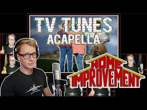 HOME IMPROVEMENT Theme - TV Tunes Acapella