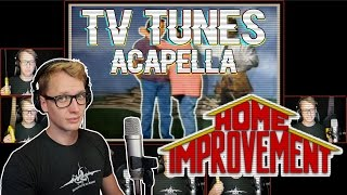 HOME IMPROVEMENT Theme - TV Tunes Acapella