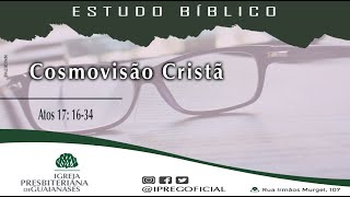 Cosmovisão Cristã - Estudo bíblico.
