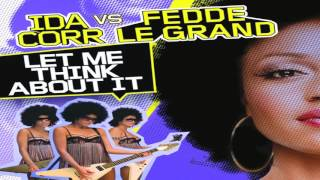 Ida Corr vs. Fedde Le Grand - Let Me Think About It (Joseph Juarez Mix)