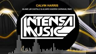 Calvin Harris - Blame (Jm Castillo & Alvaro Guerra Carnaval Remix) FREE DOWNLOAD
