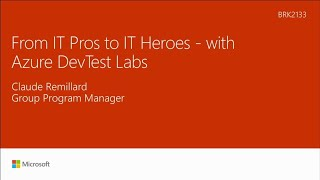 From IT Pros to IT Heroes - with Azure DevTest Labs