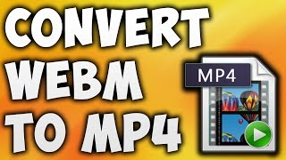 How to Convert WEBM file into MPEG file