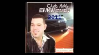 adil el Miloudi 2011 - ghir ana wlkass
