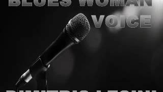 Blues Woman Voice Mix - Dimitris Lesini Greece