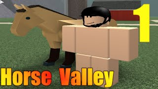 [ROBLOX: Horse Valley] - Lets Play Ep 1 - Dumb Horse!
