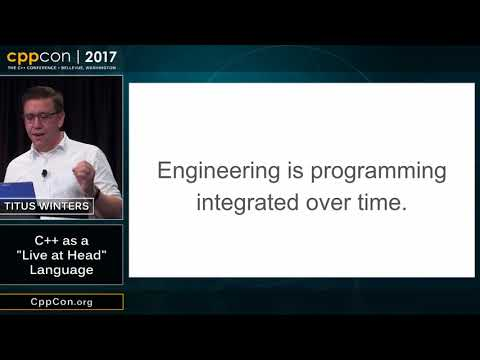 "CppCon 2017: Titus Winters ""C++ as a ""Live at Head"" Language"""