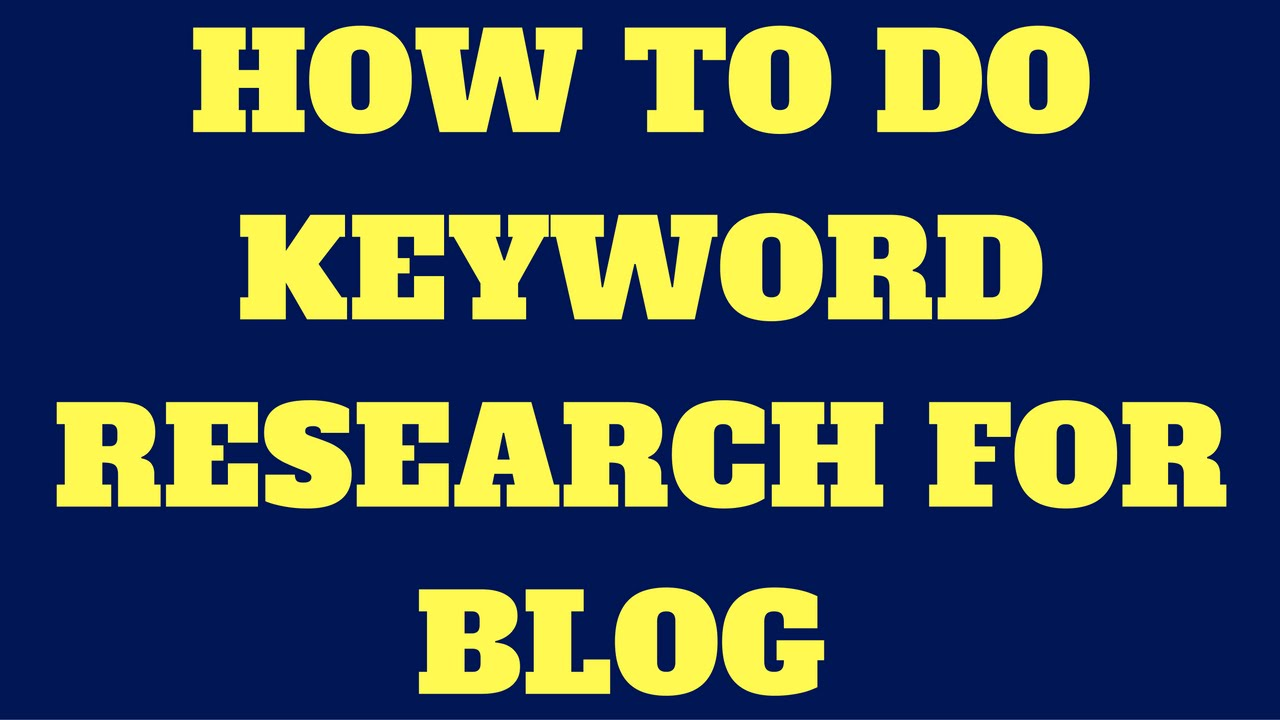 How To Do Keyword Research For Blog or Website (2018)