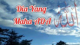 DIA YANG MAHA ADA (RELIGI SONG)-AHMED BANTAENG (OFFICIAL VIDOES)