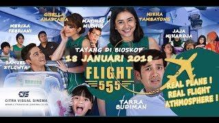 TRAILER FILM FLIGHT 555  - DI BIOSKOP 18 JANUARI 2018