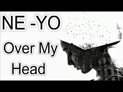 Ne-Yo - Over My Head Lyrics