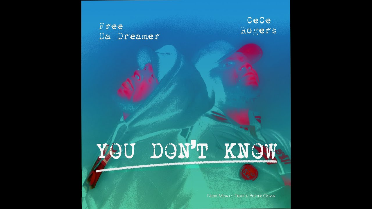 Free Da Dreamer & CeCe Rogers You Don't Know N.Minaj Truffle Butter Cover