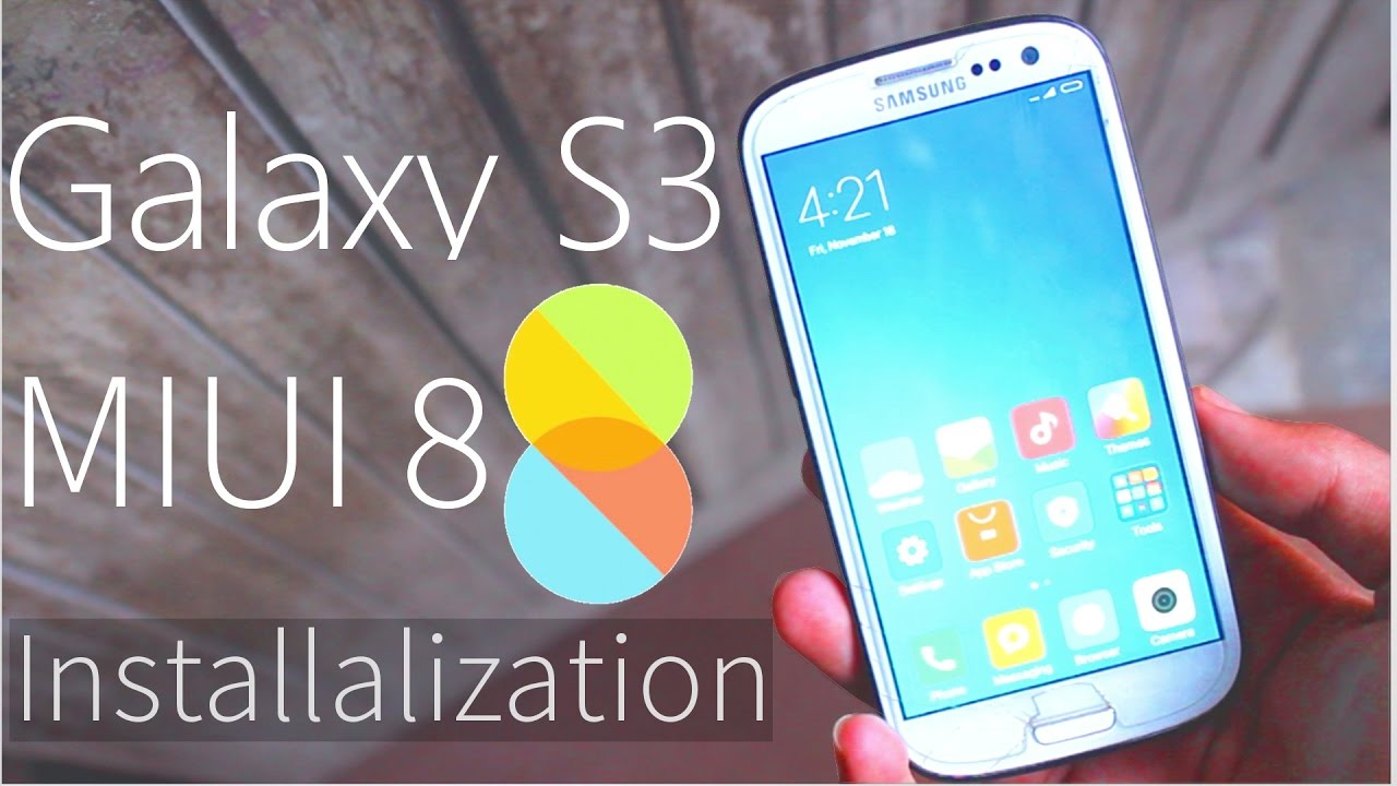 Samsung Galaxy S3 MIUI 8 ROM Install ( GT-I9300 / GT-I9305) - Android 6 0