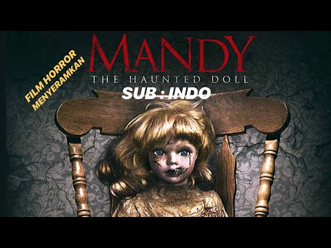 MANDY THE HAUNTED DOLL. SUB : INDO