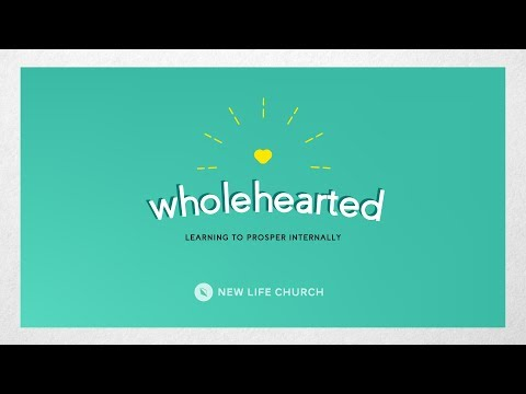 """Wholehearted"" - Learning 2 Prosper Internally"