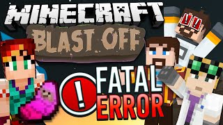 Minecraft Mods - Blast Off! #51 - FATAL ERROR
