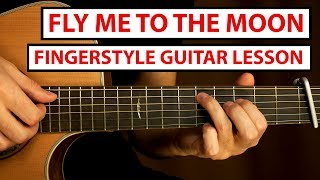 Fly Me To The Moon - Frank Sinatra - Fingerstyle Guitar Lesson (Tutorial) How to Play Fingerstyle