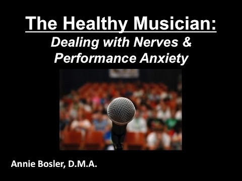 The Healthy Musician: Dealing with Nerves & Performance Anxiety by Annie Bosler