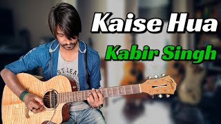 kaise-hua---kabir-singh-guitar-tabs-100-accurate-with-beats