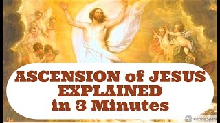 ASCENSION of JESUS Explained in 3 Min. from the Bible includes Novena Prayer - 40 Days after Easter
