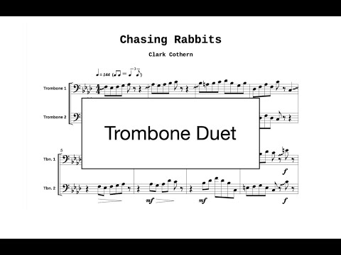 Chasing Rabbits - Trombone Duet - by Clark Cothern (1957 - ) [BMI]