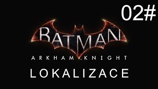 CZ tit. | Let's Play | Batman: Arkham Knight | #02 | NG+ |1080p/50fps