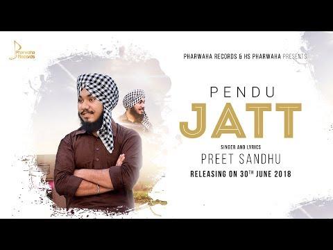 Pendu Jatt - Full Video   Preet Sandhu   Latest Punjabi Song 2018   Pharwaha Records