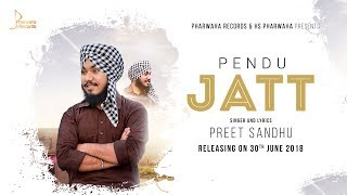 Pendu Jatt - Full Video | Preet Sandhu | Latest Punjabi Song 2018 | Pharwaha Records
