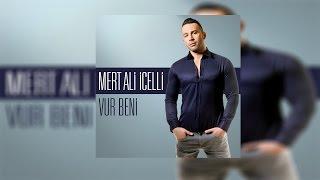 Mert Ali İçelli - Vur Beni