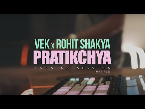 VEK - Pratikchya feat. Rohit Shakya (The Author)