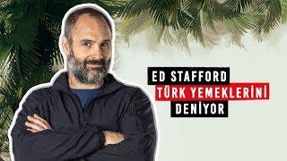 Ed Stafford Türk Yemeklerini Deniyor