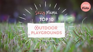 Top 10 Outdoor Playgrounds in Singapore
