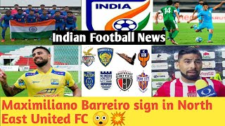 Maximiliano Barreiro sign in North East United FC   Indian Football All News