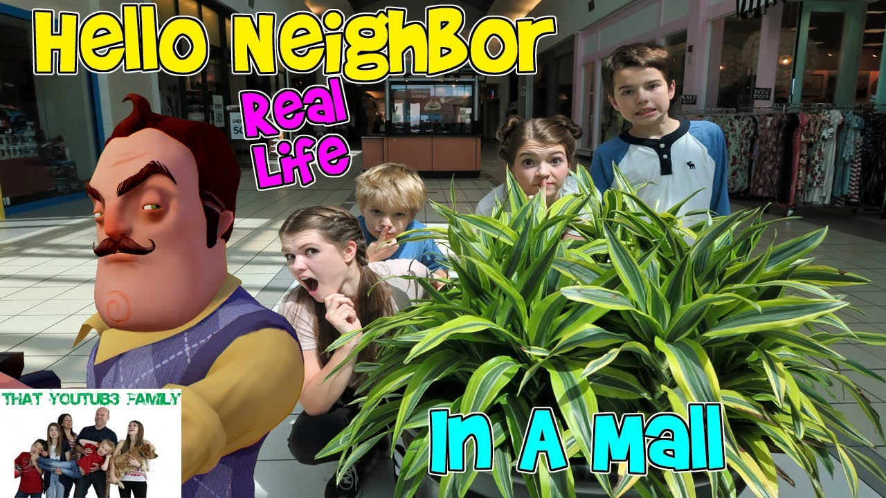 HELLO NEIGHBOR REAL LIFE IN A MALL / That YouTub3 Family - YouTube
