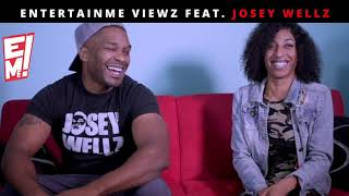 JOSEY WELLZ INTERVIEW