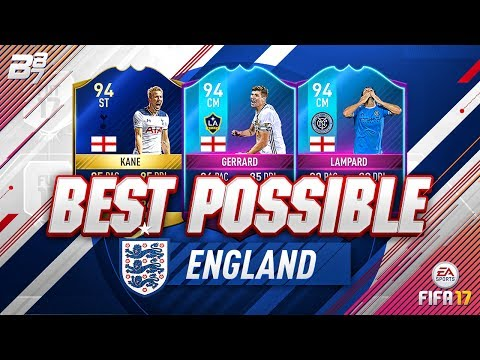 BEST POSSIBLE ENGLAND TEAM! w/ TOTS KANE AND END OF ERA GERRARD! | FIFA 17