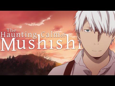 The Haunting Calm of Mushishi