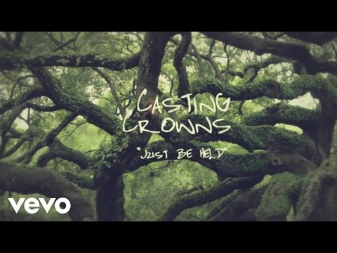 Casting Crowns - Just Be Held (Official Lyric Video) from YouTube · Duration:  3 minutes 43 seconds