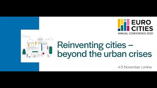 Eurocities annual conference 2020: Wednesday, 4 November, Future cities – do cities have a future?