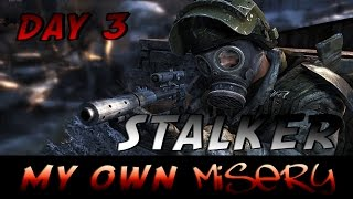 Stalker: My Own Misery (Day 3)(, 2014-09-16T16:35:12.000Z)