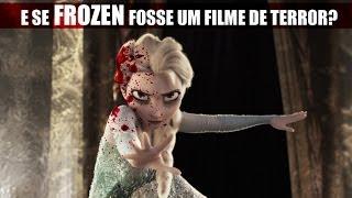 E se Frozen fosse um filme de terror ? (NOVO TRAILER )