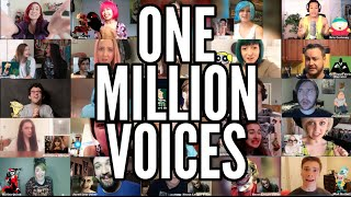 ONE MILLION VOICES!!