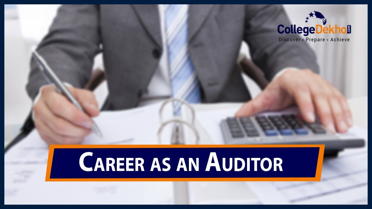 Career As Auditor How To Become Courses Job Profile Salary Scope