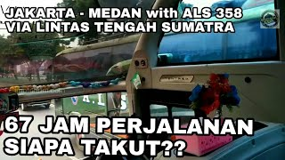 Pengalaman Naik Bus 3 Hari 3 Malam | Trip Bus ALS Executive No 358 Jakarta - Medan Via Toba (Part 1)